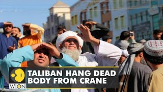 Taliban hang 4 bodies from cranes in Afghanistan, call it 'Lesson for kidnappers '   WION News