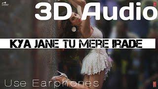 Kya Jane Tu Mere Irade (3D Audio) Bass Booster Tik Tok Famous song