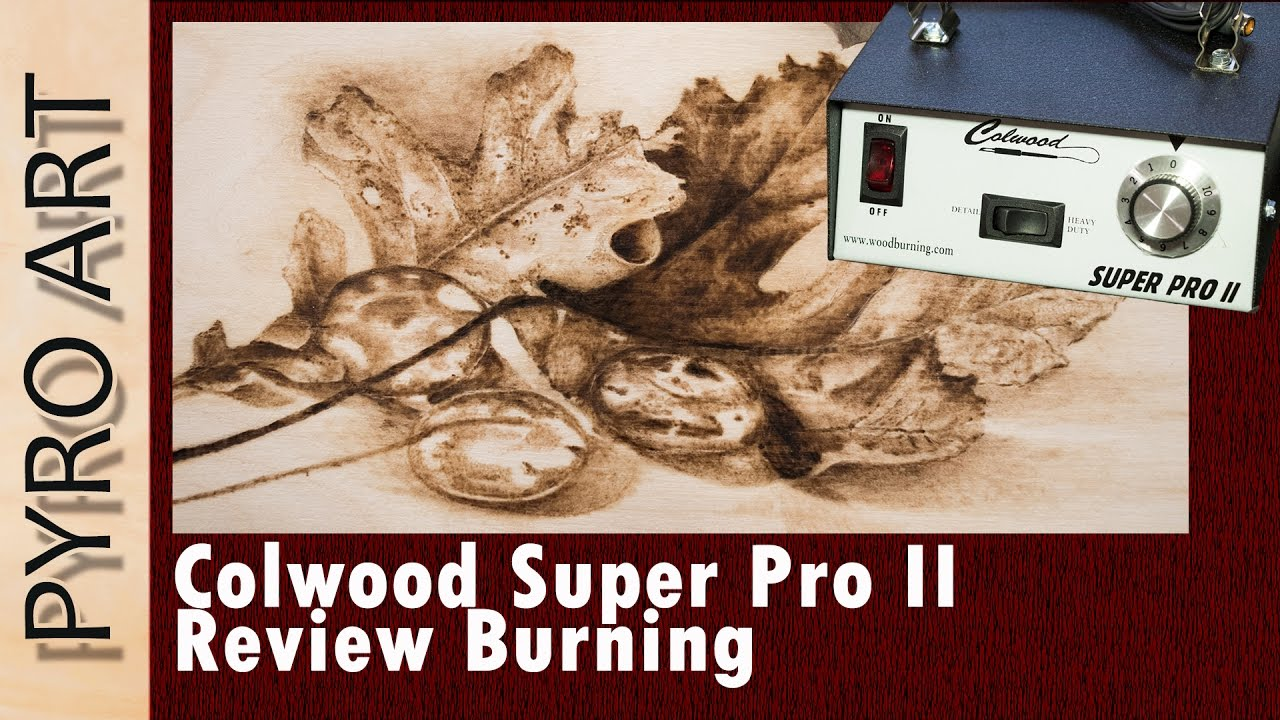 Pyrography: Colwood Super Pro 2 Wood burning & Review   Let's take a closer  look!