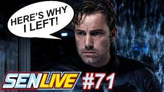 "Ben Affleck Reveals Why He Left ""The Batman"" - SEN LIVE #71"
