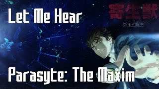 [Nightcore] ☆ Let Me Hear - Parasyte: The Maxim ☆