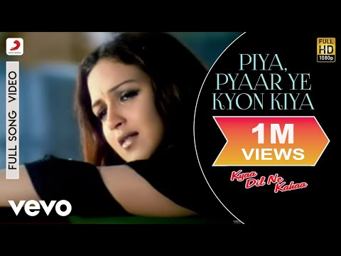 Piya Pyaar Ye Kyon Kiya - Kyaa Dil Ne Kahaa | Tusshar Kapoor | Esha Deol