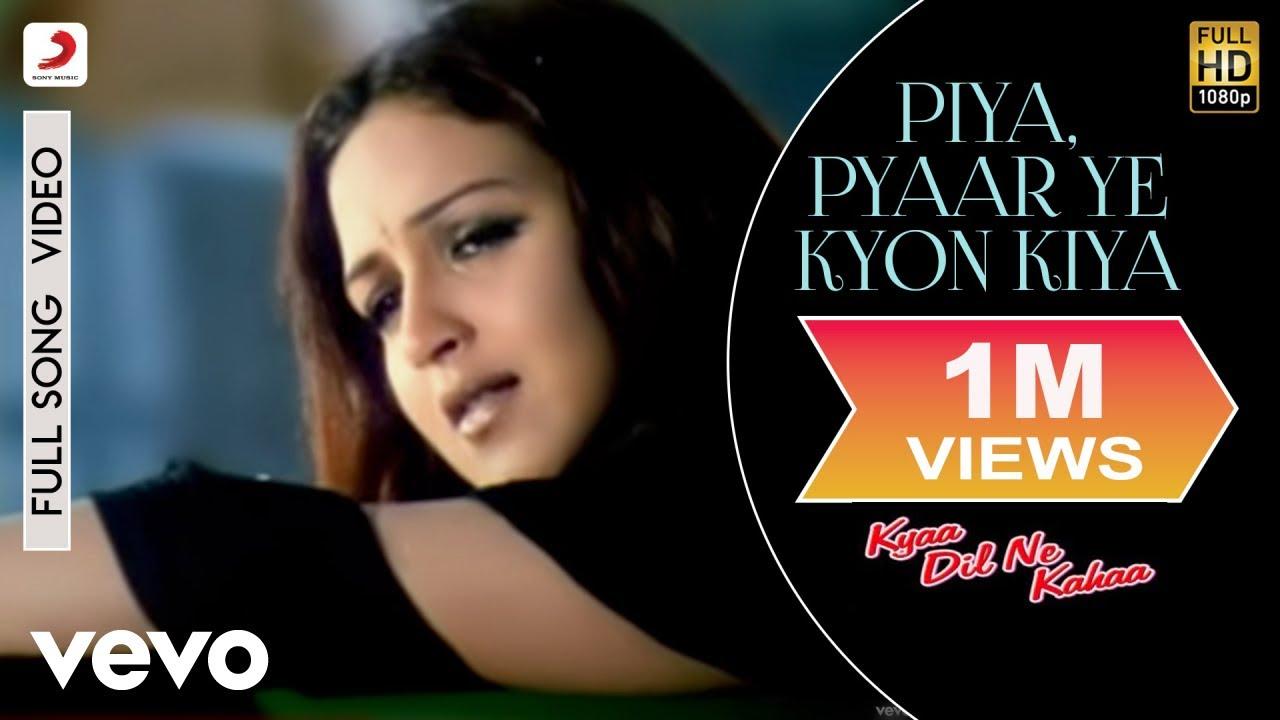 Download Piya,Pyaar Ye Kyon Kiya Full Video - Kyaa Dil Ne Kahaa|Tusshar,Esha|Kavita K,Udit Narayan