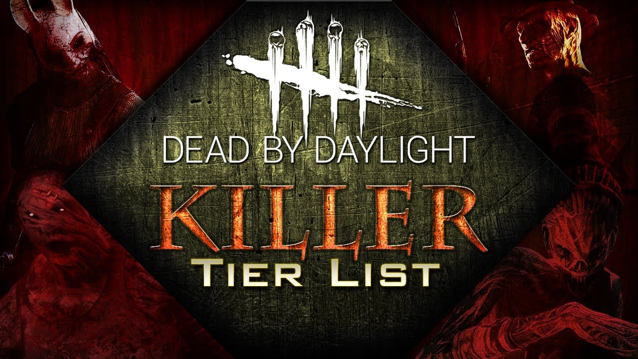 Killer Tier List - Dead by Daylight - Patch 1 9 1 [Outdated]
