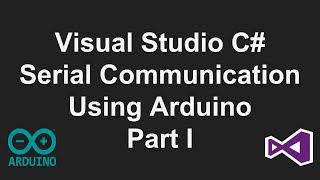 Visual Studio C# Serial Communication Tutorial - Part 1