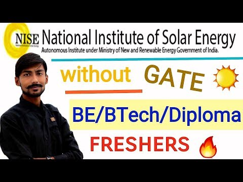 NISE (SOLAR) recruitment 2019 without GATE | BE/BTech/DIPLOMA | FRESHERS | ALL DETAILS