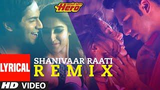 Lyrical : Shanivaar Raati (Remix) | Main Tera Hero | Arijit Singh | Varun Dhawan