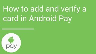 How to add and verify a card in Android Pay