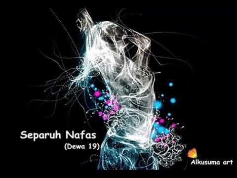 Separuh Nafas (Dewa 19)-Created by.Al Idrus Kusuma