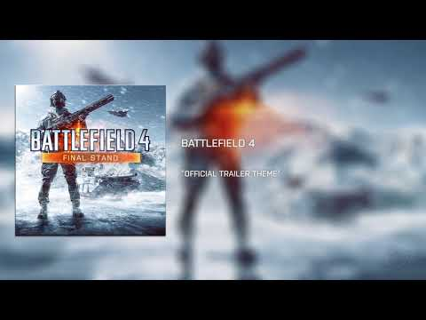 Battlefield 4: Final Stand OST - Trailer Theme [Extended]