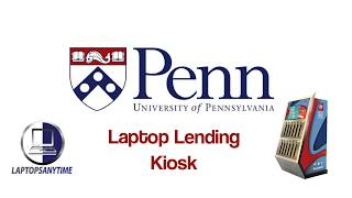 Penn University Laptop Lending Kiosk - LaptopsAnytime