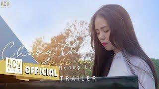 CHẲNG THỂ NÓI RA | HƯƠNG LY - Official Trailer
