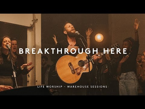 Breakthrough Here | Warehouse Sessions | LIFE Worship