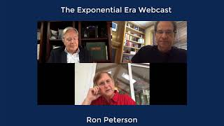 The Exponential Era Webcast with Ron Peterson