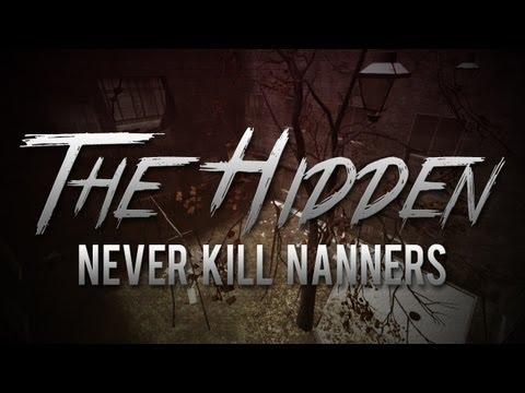 Never Kill Nanners (The Hidden)