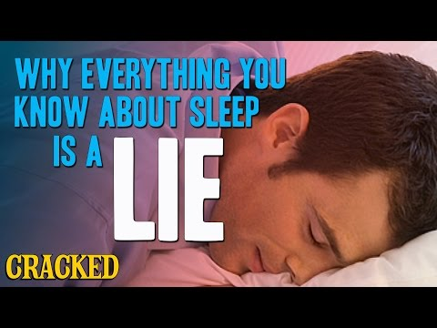 Why Everything You Know About Sleep Is A Lie
