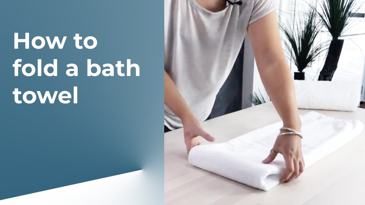 How To Fold A Bath Towel Home Styling