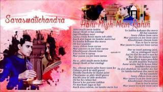 Saraswatichandra - Abhi Mujh Mein Kahin