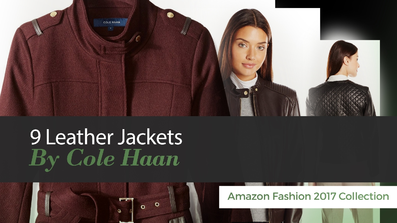 9 Leather Jackets By Cole Haan Amazon Fashion 2017 Collection Youtube