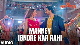 Full Audio: Manney Ignore Kar Rahi |  Jai Mummy Di | Sunny S, Sonnalli S| Amitabh Bhattacharya