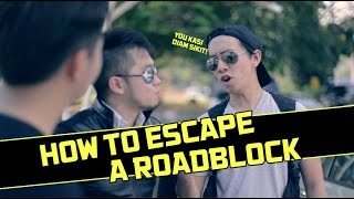 How To Survive A Roadblock