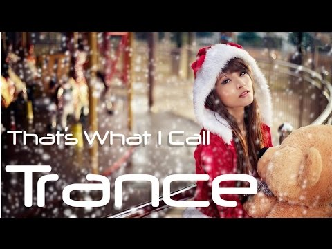 Christmas Trance Mix 2015 - That's What I Call Trance Winter special - December Trance Mix 2015