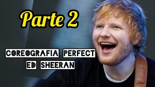 [Vídeo 2] Coreografía Perfect - Ed Sheeran - Paso a Paso
