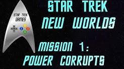 Star Trek New Worlds Federation Mission 1:  Power Corrupts