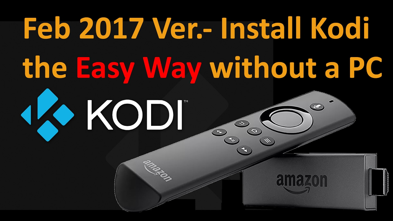 Easiest way to install kodi to your amazon firestick without a computer