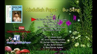 Abdullah Papur - Bu Sene ( Full Albüm )