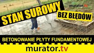 Betonowanie płyty fundamentowej - STAN SUROWY BEZ BŁĘDÓW