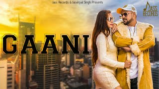 Gaani  | ( Full Song) | Vjazzz ft Tania Kohli | New Punjabi Songs 2019 | Latest Punjabi Songs
