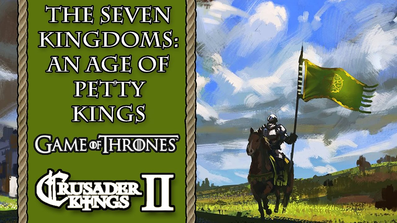 What is The Seven Kingdoms: An Age of Petty Kings? [CK2 Mod Preview]
