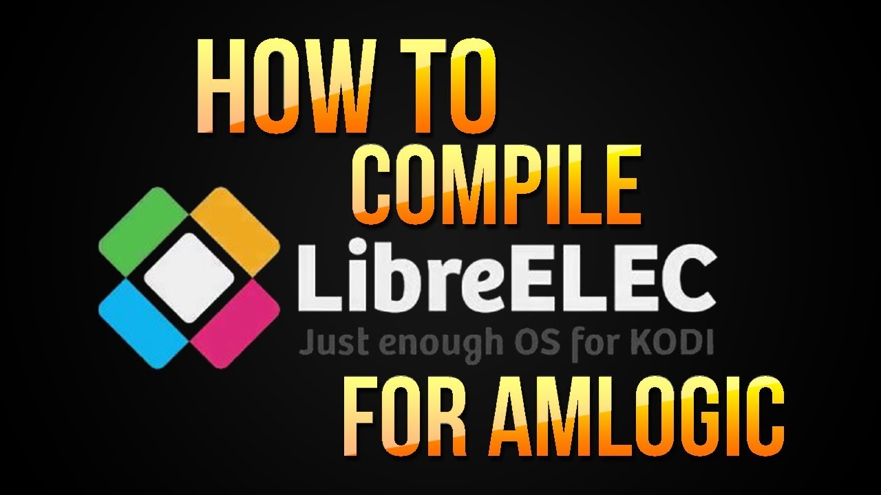 How to COMPILE LibreELEC using UBUNTU and GITHUB to build a Kodi Operating  System