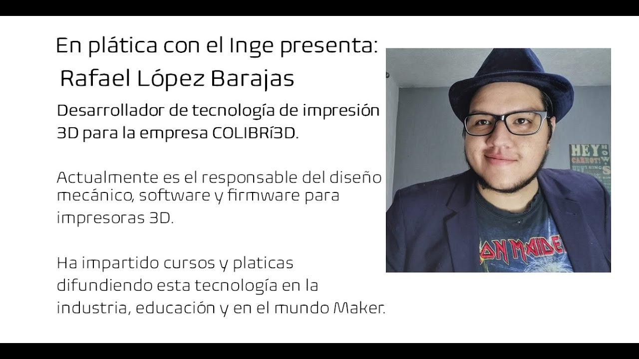 En plática con el Inge presenta: Rafael López Barajas