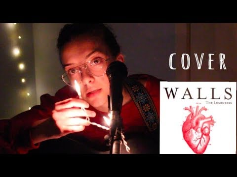 Walls by The Lumineers/Tom Petty Cover
