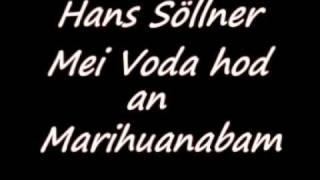 Hans Söllner- Mei Voda hod an Marihuanabam