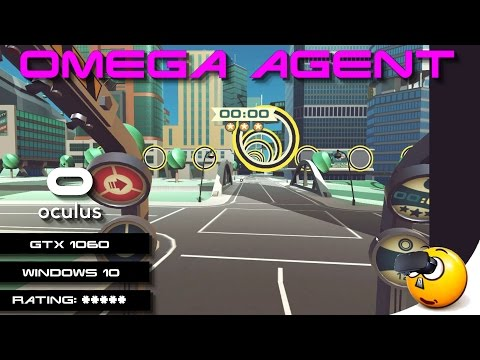 VR | Omega Agent  | Oculus Rift | GeForce GTX 1060