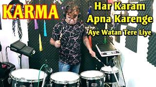 Har Karam Apna Karenge | Aye Watan Tere Liye | Karma | Octapad & Drum Mix | Janny Dholi