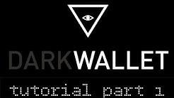 Dark Wallet Tutorial Part 1: Installing and Setting Up Dark Wallet