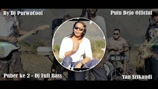 Download Mp3 Puber Ke 2 - Dj Full Bass - Yan Srikandi