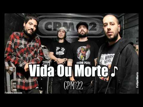 mp3 cpm 22 vida ou morte