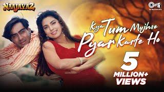 Kya Tum Mujhse Pyar Karte Ho (Jhankar) - Naajayaz | Ajay Devgn, Juhi Chawla | 90's romantic songs