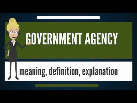 What is GOVERNMENT AGENCY? What does GOVERNMENT AGENCY mean? GOVERNMENT AGENCY meaning