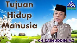 Download lagu KH Zainuddin MZ   Tujuan Hidup Manusia