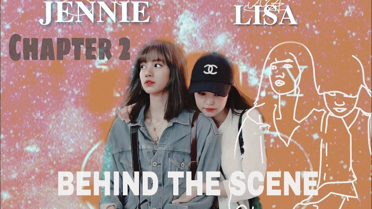 BEHIND-THE-SCENES (FANFICTION) CHAPTER 2 💛🎥 #JENLISA