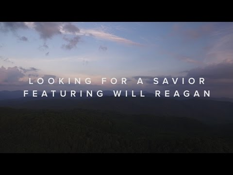 Looking For A Savior (feat. Will Reagan) – Official Lyric Video