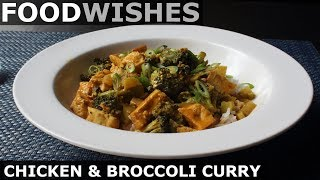 Chicken & Broccoli Curry - Food Wishes