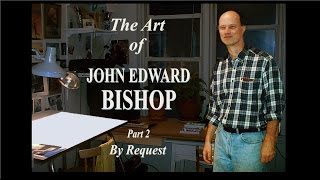 The Art of John Bishop, Part 2   By Request