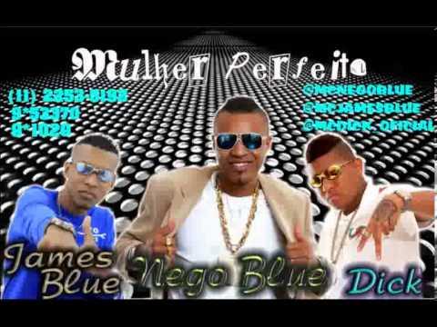 MCS NEGO BLUE MC DICK & JAMES BLUE - MULHER PERFEITA - DJ MARCELINHO